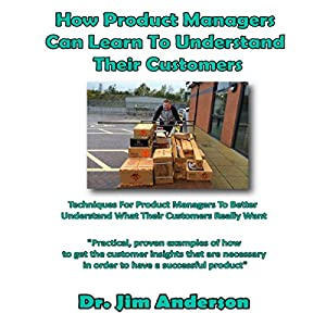 How Product Managers Can Learn to Understand Their Customers Audiobook