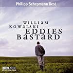 Eddies Bastard | William Kowalski