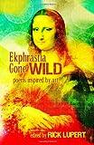 Ekphrastia Gone Wild, Wislawa Szymborska, 0982058462