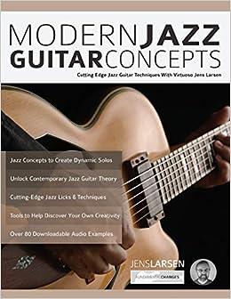 Modern Jazz Guitar Concepts: Cutting Edge Jazz Guitar Techniques With Virtuoso Jens Larsen: Amazon.es: Jens Larsen, Joseph Alexander, Tim Pettingale: Libros ...