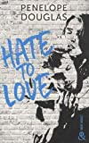 Hate to love: un roman New Adult totalement addictif, par l'auteur de Dark Romance
