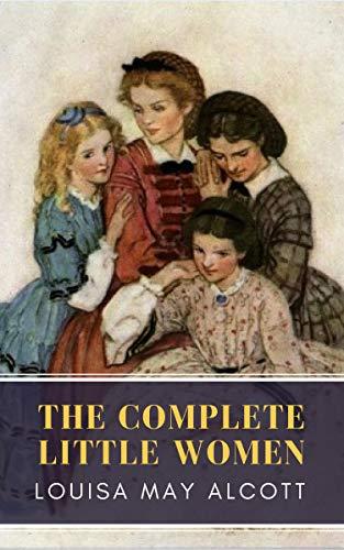 The Complete Little Women: Little Women, Good Wives, Little Men, Jo's Boys by [Alcott, Louisa May, Classics, MyBooks]