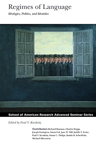 Regimes of Language: Ideologies, Polities, and Identities (School for Advanced Research Advanced Seminar Series) by Brand: SAR Press