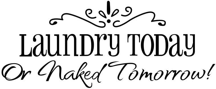 Laundry Today or Naked Tomorrow Quote Wall Decal Vinyl Sayings Art Decoration Laundry Room Home Decor Sticker (Black)