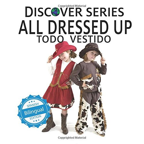 Todo Vestido/All Dressed Up (Xist Kids Bilingual Spanish English)
