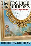 Download The Trouble with Mirrors (An Alix London Mystery Book 4) in PDF ePUB Free Online