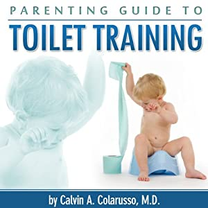 Parenting Guide to Toilet Training Audiobook