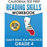 CALIFORNIA TEST PREP Reading Skills Workbook Daily SBAC ELA Practice Grade 4: Preparation for the Smarter Balanced Assessments