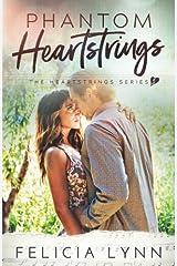 Phantom Heartstrings (Heartstrings Series) (Volume 3) Paperback