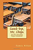Good-Bye, Mr. Chips, James Hilton, 1500182206