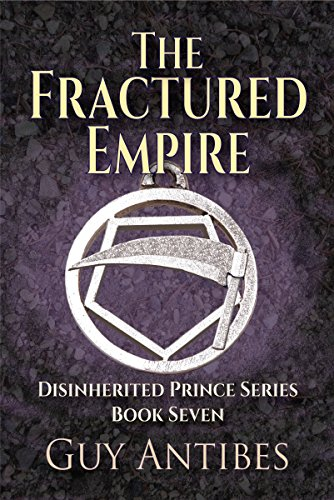 The Fractured Empire: Book Seven of the Disinherited Prince Series cover