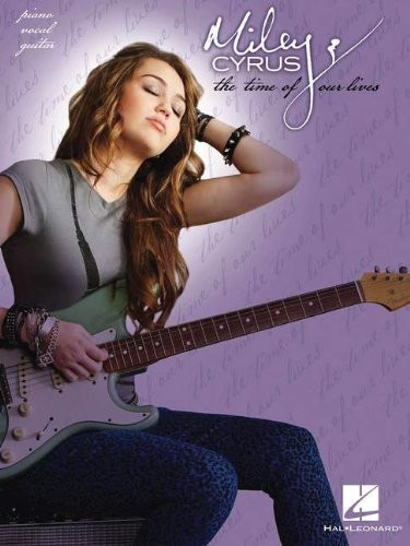 Hal Leonard Miley Cyrus The Time Of Our Lives arranged for piano, vocal, and guitar (P/V/G) ()