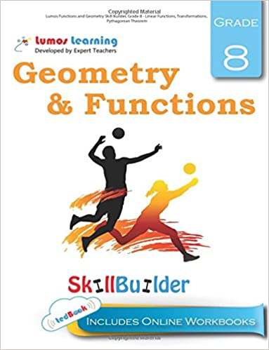 Lumos Functions and Geometry Skill Builder, Grade 8 - Linear Functions, Transformations, Pythagorean Theorem: Plus Online Activities, Videos and Apps: Volume 4 (Lumos Math Skill Builder)