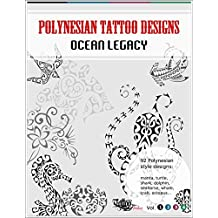 Polynesian Tattoo Designs: Ocean Legacy (TT Design Books Book 1)