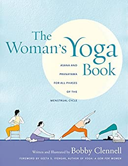 The Womans Yoga Book: Asana and Pranayama for all Phases of the Menstrual Cycle