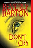 Don't Cry, Beverly Barton, 1420110349