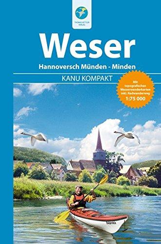 Kanu Kompakt Weser: Die Weser von Hann. Münden nach Minden, mit topografischen Wasserwanderkarten