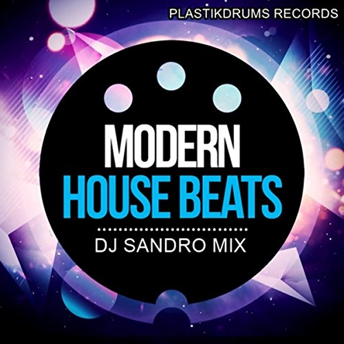 Modern house beats original mix by dj sandro mix on for House music beats