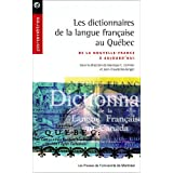 DICTIONNAIRES DE LA LANGUE FRANÇAISE AU QUÉBEC (LES)