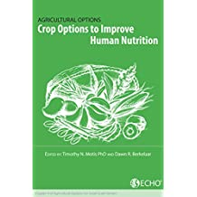 Crop Options to Improve Human Nutrition: Chapter 4 of Agricultural Options for Small-Scale Farmers