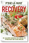 Find A Way to Recovery: 25 Amazing Recipes for Repair to Overcome the Lyme disease