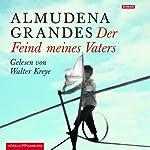 Der Feind meines Vaters | Almudena Grandes