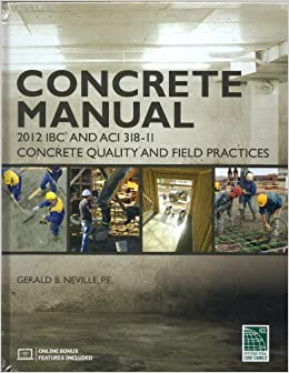 Concrete manual based on the 2012 ibc and aci 318 11 pe gerald concrete manual based on the 2012 ibc and aci 318 11 pe gerald b neville 9781609832674 amazon books fandeluxe Image collections