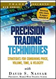 img - for Precision Trading Techniques: Strategies for Combining Price, Volume, Time, and Velocity (Wiley Trading Video) book / textbook / text book