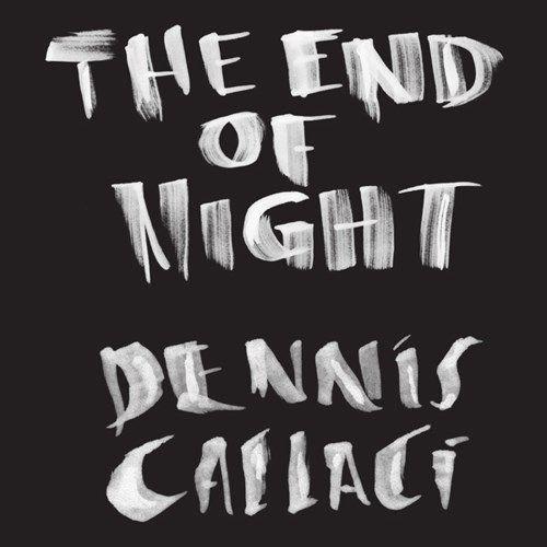 DENNIS CALLACI - End of Night