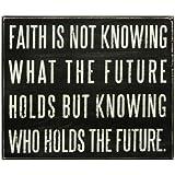 Primitives By Kathy Box Sign, Faith Is