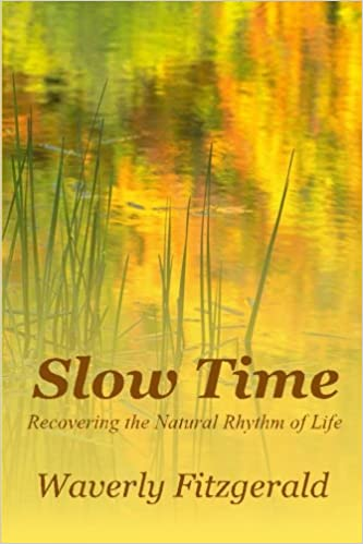Book Slow Time: Recovering the Natural Rhythm of Life