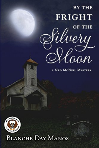 By the Fright of the Silvery Moon: A Ned McNeil Mystery