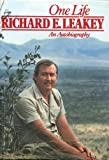 img - for One Life Richard E Leakey an Autobiography book / textbook / text book