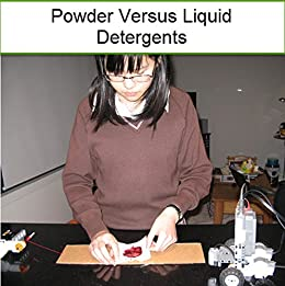 POWDER VERSUS LIQUID DETERGENTS: A GRADE 8 SCIENCE FAIR PROJECT by [Lu, Yaya]