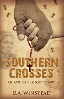 Southern Crosses: An African Ghost Story by [Winstead, D.A.]
