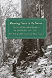 Drawing Lines in the Forest, Kevin R. Marsh, 0295990112