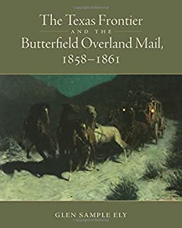 THE BUTTERFIELD OVERLAND MAIL by Waterman L.Ormsby. Only Through Passenger on the First Westbound St