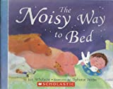 img - for The Noisy Way to Bed book / textbook / text book