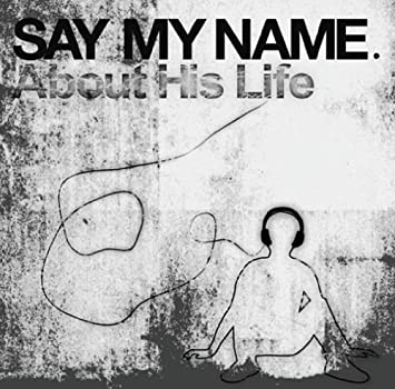 amazon about his life say my name j pop 音楽