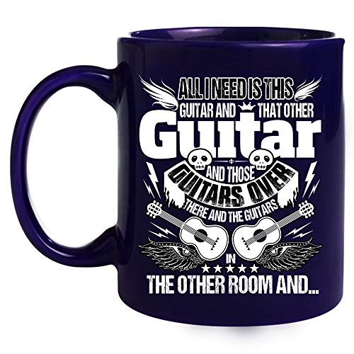 All I Need Is This Guitar Coffee Mug,