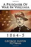 A Prisoner of War in Virginia, George Putnam, 1500401099