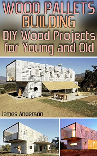 Wood Pallets Building Diy Wood Projects For Young And Old Wood Pallet Projects Diy Woodworking