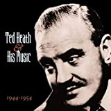 And His Music: 1944-1954
