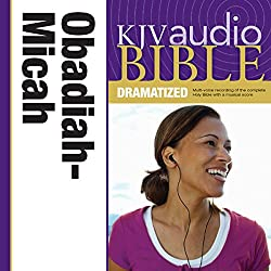 KJV Audio Bible: Obadiah, Jonah, and Micah (Dramatized)