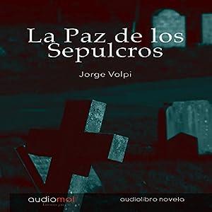 La paz de los sepulcros [The Peace of the Grave] Audiobook