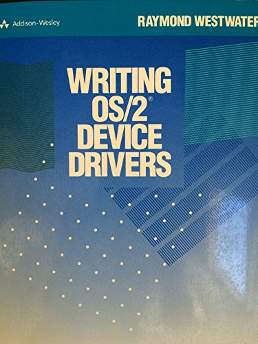 Writing Os/2 Device Drivers by Addison-Wesley