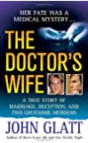 The Doctor's Wife: A True Story of Marriage, Deception and Two Gruesome Murders (St. Martin's True Crime Library)