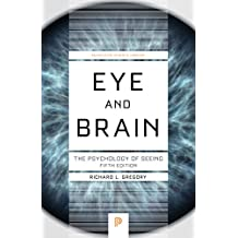 Eye and Brain: The Psychology of Seeing - Fifth Edition (Princeton Science Library)