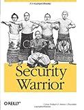 Security Warrior, Peikari, Cyrus and Chuvakin, Anton, 0596005458