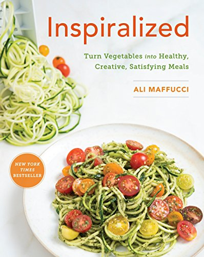 Inspiralized: Turn Vegetables into Healthy, Creative, Satisfying Meals by Ali Maffucci